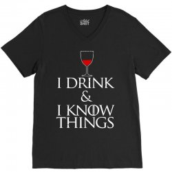 i drink and i know things V-Neck Tee | Artistshot