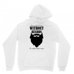 there's a place for men without beards it's called the ladies room Unisex Hoodie | Artistshot