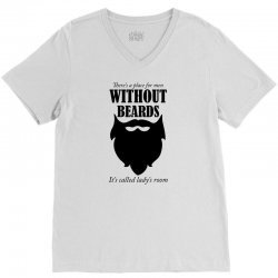 there's a place for men without beards it's called the ladies room V-Neck Tee | Artistshot