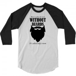 there's a place for men without beards it's called the ladies room 3/4 Sleeve Shirt | Artistshot