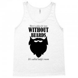 there's a place for men without beards it's called the ladies room Tank Top | Artistshot