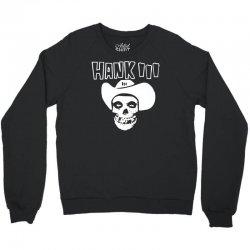hank iii Crewneck Sweatshirt | Artistshot