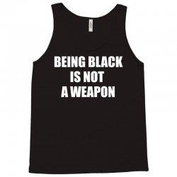 Being Black Is Not A Weapon - Black Lives Matter Tank Top | Artistshot