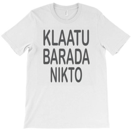 Klaatu Barada Nikto T-shirt Designed By Suryanaagus068