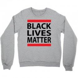 Black Lives Matter Crewneck Sweatshirt   Artistshot