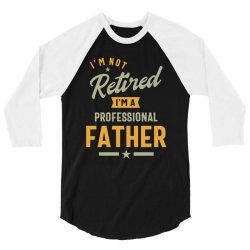 Mens Professional Father Retired Gift 3/4 Sleeve Shirt | Artistshot