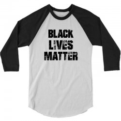 Black Lives Matter 3/4 Sleeve Shirt   Artistshot