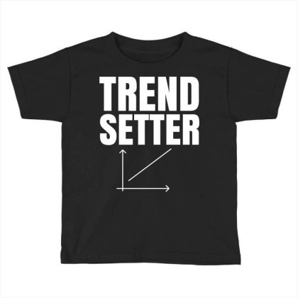 Trend Setter Toddler T-shirt Designed By Fahmifutri