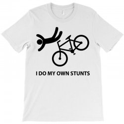 I Do My Own Stunts T-Shirt | Artistshot