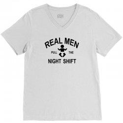 Real  Men Pull The Night Shift V-Neck Tee   Artistshot