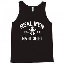 Real  Men Pull The Night Shift Tank Top | Artistshot