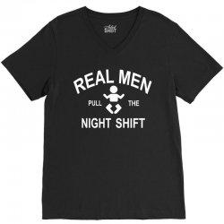 Real  Men Pull The Night Shift V-Neck Tee | Artistshot