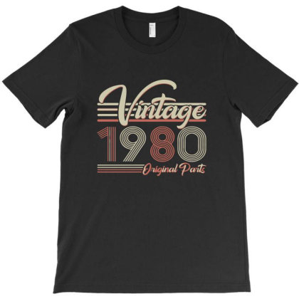 Vintage 1980 Original Parts 40th Birthday Retro T-shirt Designed By Yusrizal_
