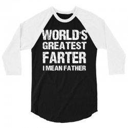World's Greatest Farter - I Mean Father 3/4 Sleeve Shirt | Artistshot