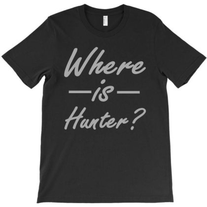 Where Is Hunter T-shirt Designed By Yusrizal_