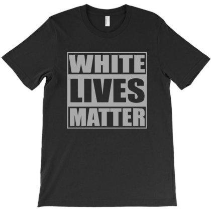 White Lives Matter T-shirt Designed By Yusrizal_
