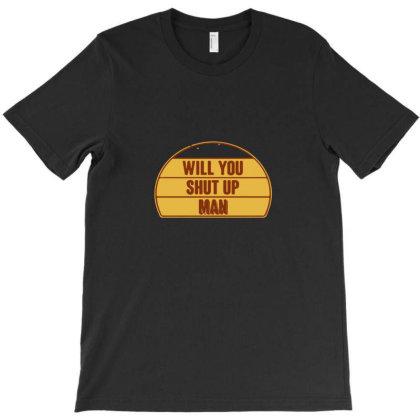 Will You Shut T-shirt Designed By Yusrizal_
