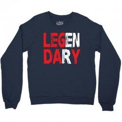 Legendary Crewneck Sweatshirt | Artistshot