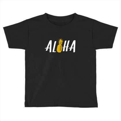 Aloha Pineapple Toddler T-shirt Designed By Blackstone