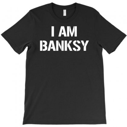 I Am Banksy T-shirt Designed By Henz Art