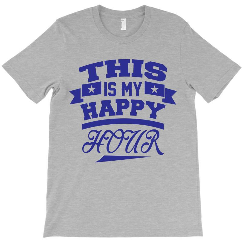 This  Is My Happy Hour T-shirt | Artistshot