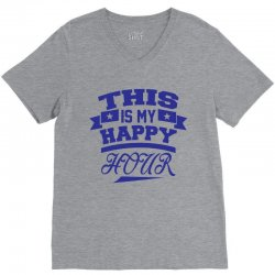 This  Is My Happy Hour V-Neck Tee | Artistshot