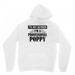 I'm Not Retired I'm A Professional Poppy Unisex Hoodie | Artistshot