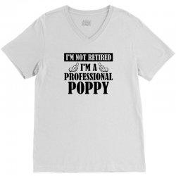 I'm Not Retired I'm A Professional Poppy V-Neck Tee | Artistshot