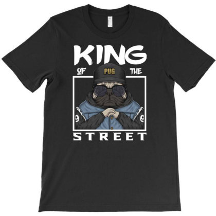 Pug King Of The Street T-shirt Designed By Dhiart