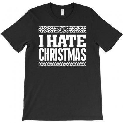 I Hate Christmas T-shirt Designed By Henz Art