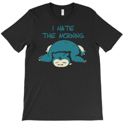 I Hate The Mornings T-shirt Designed By Henz Art