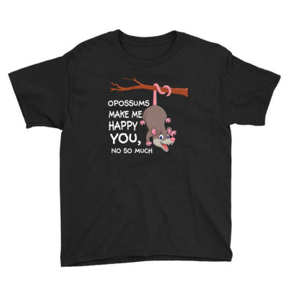 Opossums Make Me Happy You, No So Much Youth Tee Designed By Rardesign