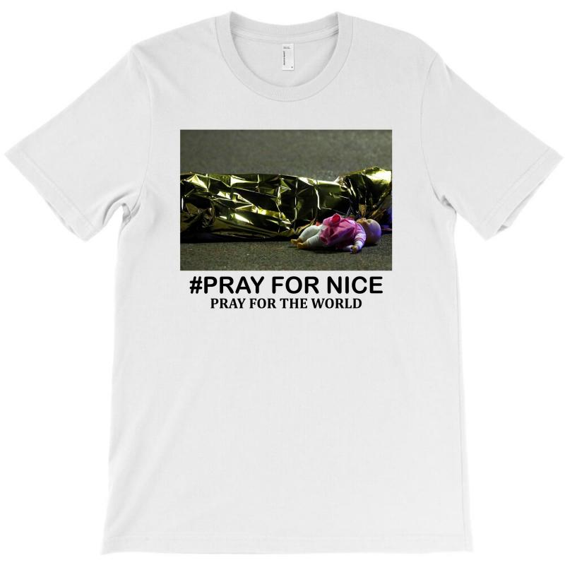 Pray For Nice - Pray For The World T-shirt | Artistshot