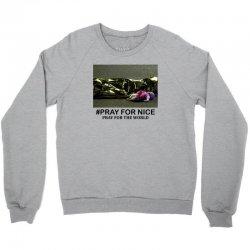 Pray For Nice - Pray For The World Crewneck Sweatshirt | Artistshot