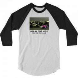 Pray For Nice - Pray For The World 3/4 Sleeve Shirt | Artistshot