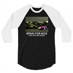Pray For Nice - Pray For The World 3/4 Sleeve Shirt | Artistshot