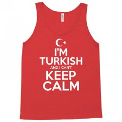 I Am Turkish And I Cant Keep Calm Tank Top | Artistshot