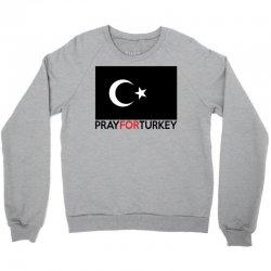 Pray For Turkey Crewneck Sweatshirt   Artistshot