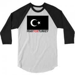Pray For Turkey 3/4 Sleeve Shirt   Artistshot