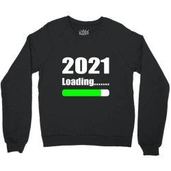 Funny 2021 Loading Crewneck Sweatshirt Designed By Vnteees