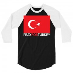 Pray For Turkey 3/4 Sleeve Shirt | Artistshot