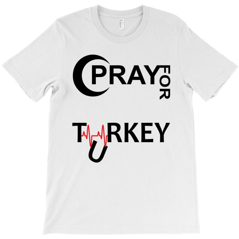 Pray For Turkey T-shirt | Artistshot
