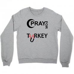 Pray For Turkey Crewneck Sweatshirt | Artistshot