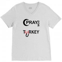 Pray For Turkey V-Neck Tee | Artistshot