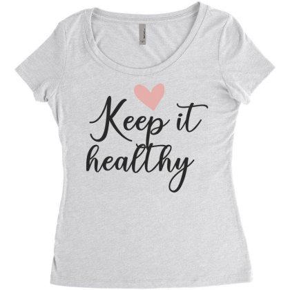 Keep It Healthy Women's Triblend Scoop T-shirt Designed By Estore