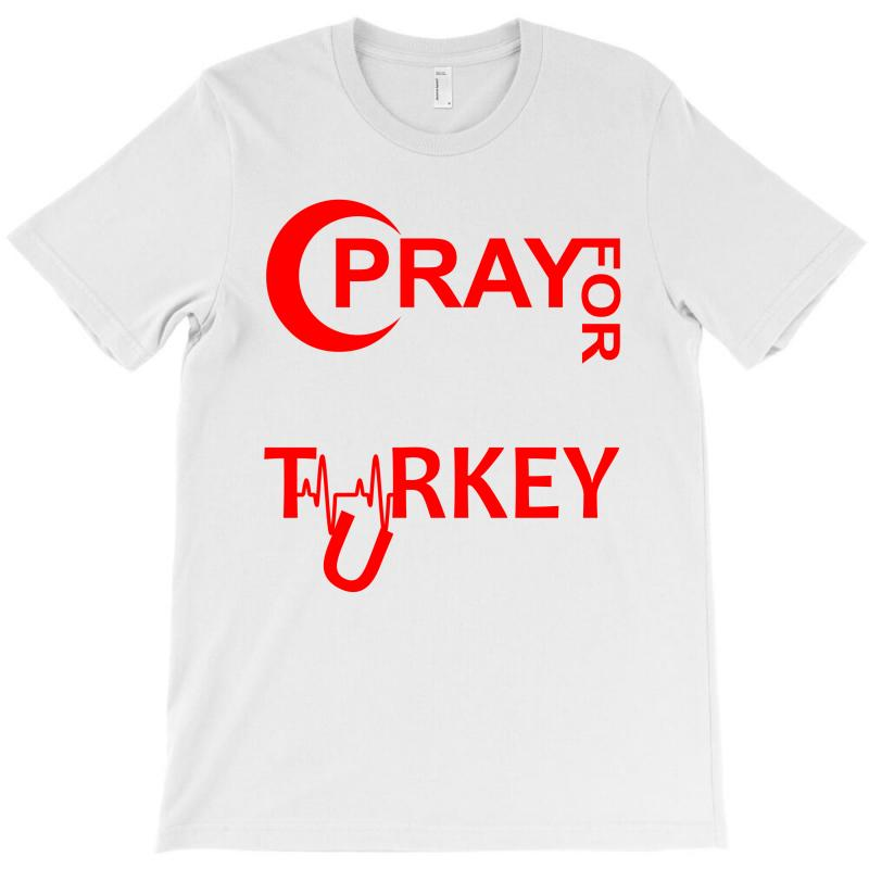 Pray For Turkey T-shirt | Artistshot