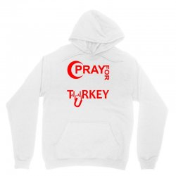 Pray For Turkey Unisex Hoodie | Artistshot