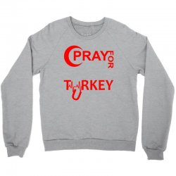 Pray For Turkey Crewneck Sweatshirt | Artistshot