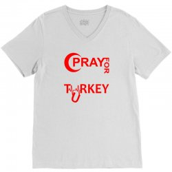 Pray For Turkey V-Neck Tee | Artistshot