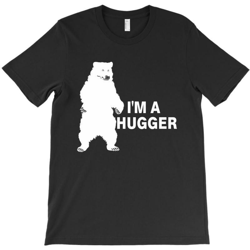 I'm A Huggar T-shirt | Artistshot